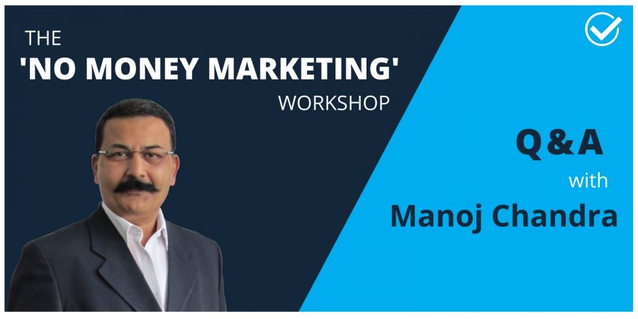 """Q&A with Manoj Chandra – What is the """"No Money Marketing"""" Workshop all about?"""