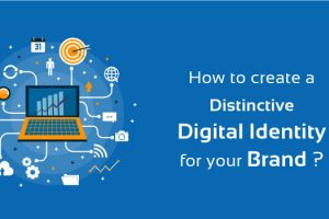 How to create a distinctive Digital Identity for your brand?