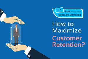 How to maximize customer retention