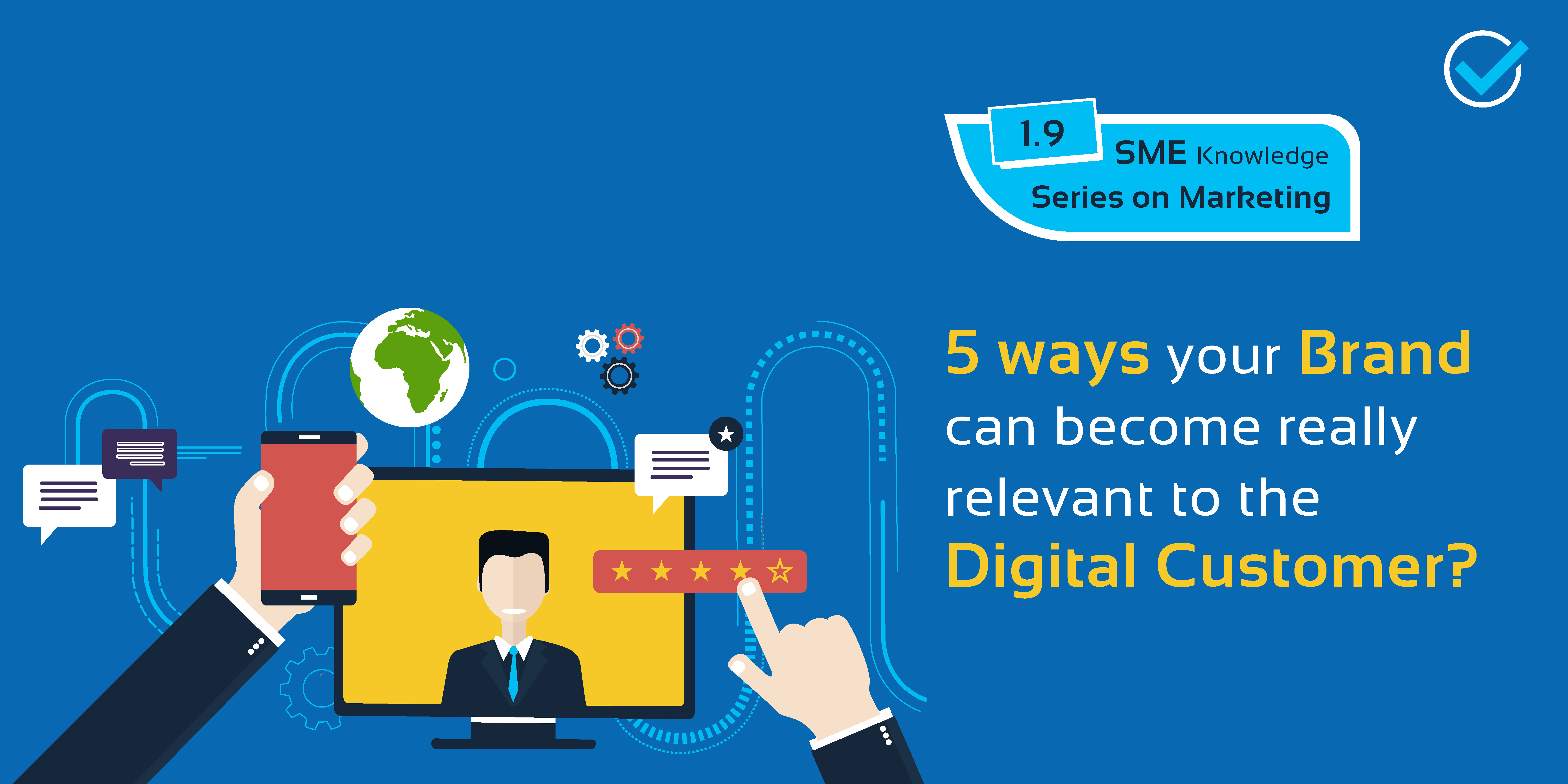 5 ways your Brand can become really relevant to the Digital Customer