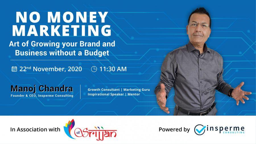 No Money Marketing Workshop with Shree Srijjan