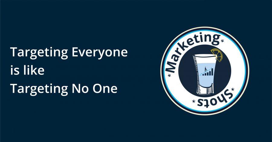 Targeting Everyone is like Targeting No one