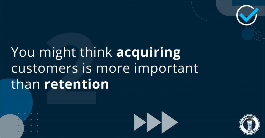 Customer acquisitions, Customer retention