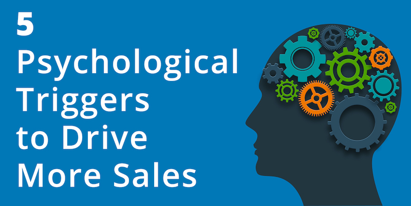 5 Psychological Triggers to drive more Sales
