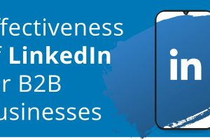 Effectiveness of LinkedIn for B2B Businesses